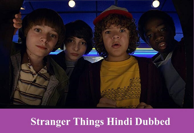 Stranger Things Hindi Dubbed